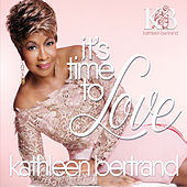 It's Time to Love by Kathleen Bertrand