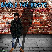 Back 2 Tha Roots by King Madi
