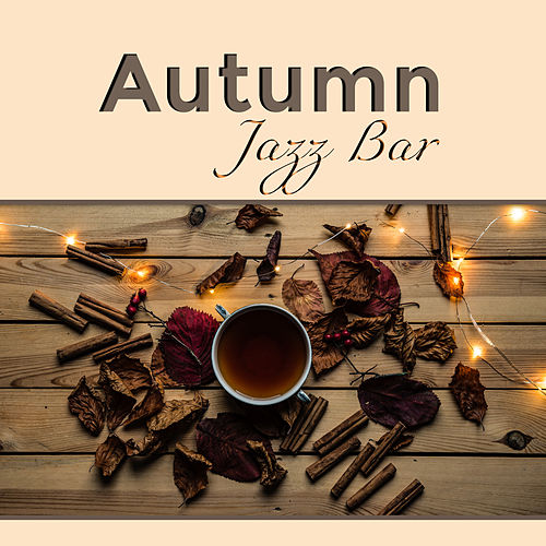 Autumn Jazz Bar by Jazz for A Rainy Day