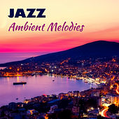 Jazz Ambient Melodies by Jazz for A Rainy Day