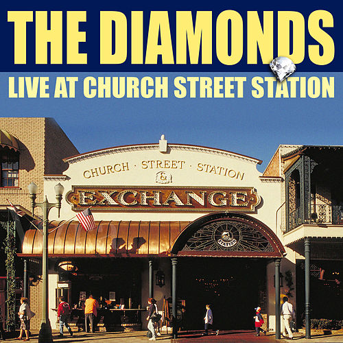 The Diamonds Live From Church Street Station by The Diamonds