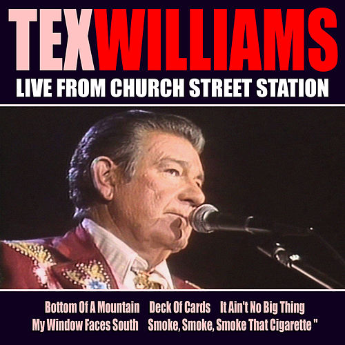 Tex Williams Live From Church Street Station by Tex Williams