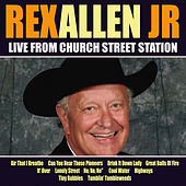 Rex Allen Jr Live From Church Street Station de Rex Allen, Jr.