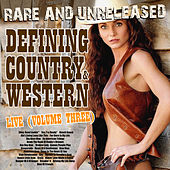 Rare & Unreleased - Defining Country & Western, Live From Church Street Station Vol. 3 de Various Artists