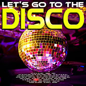 Let's Go To The Disco by Various Artists
