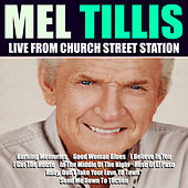 Mel Tillis Live From Church Street Station de Mel Tillis