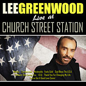 Lee Greenwood Live From Church Street Station by Lee Greenwood