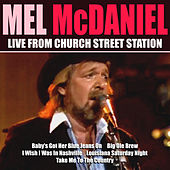 Mel McDaniel Live From Church Street Station de Mel McDaniel