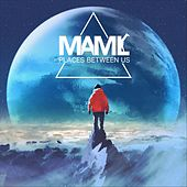 Places Between Us by Maml