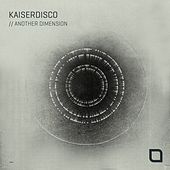 Another Dimension - EP by Kaiserdisco