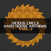 Vicious Circle: Hard House Anthems, Vol. 7 - EP von Various Artists