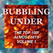 Bubbling Under the Top 100! Almost Hits: Volume 1 by Various Artists