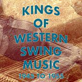 Kings of Western Swing Music: 1945 to 1955 by Various Artists