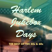 Harlem Jukebox Days: The Best of the '50s & '60s de Various Artists