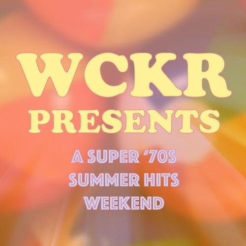WCKR Presents: A Super '70s Summer Hits Weekend! von Various Artists