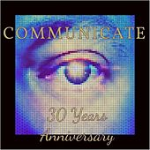 Communicate (30 Years Anniversary) by Paul Rein