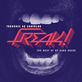 Freak ! The Best of My Hard Drive by Various Artists