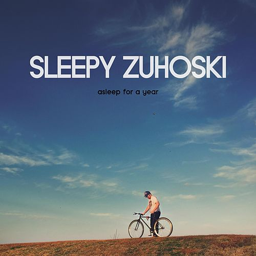 Asleep for a Year by Sleepy Zuhoski