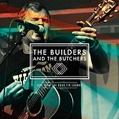 Live from Doug Fir by The Builders and The Butchers