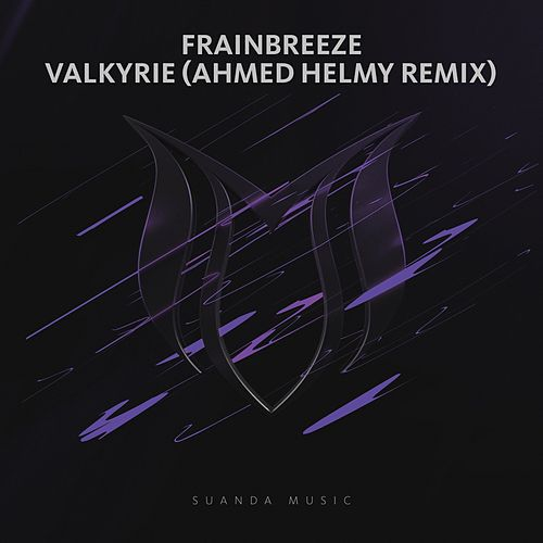 Valkyrie (Ahmed Helmy Remix) by Frainbreeze