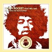 All Along The Watchtower (feat. Bel-Ami) de Moon Rocket