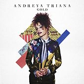 Gold by Andreya Triana