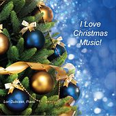 I Love Christmas Music! de Lori Dubczak
