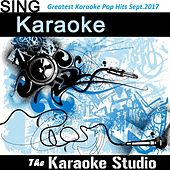 Greatest Karaoke Pop Hits September.2017 by The Karaoke Studio (1) BLOCKED