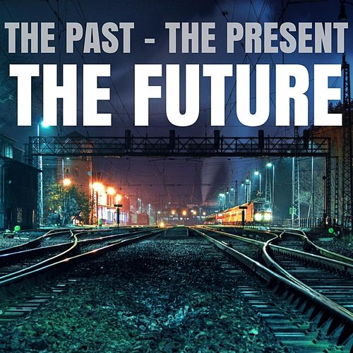 The Past, The Present, The Future by The Future