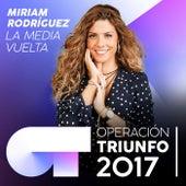 La Media Vuelta (Operación Triunfo 2017) de Miriam