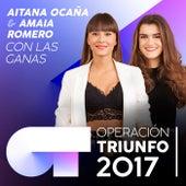Con Las Ganas (Operación Triunfo 2017) de Amaia Romero