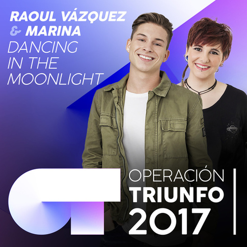 Dancing In The Moonlight (Operación Triunfo 2017) de Marina