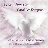 Love Lives on... by Carol Lee Sampson