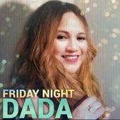 Friday Night by DADA