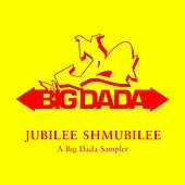 Jubilee Shmubilee: A Big Dada Sampler by Various Artists