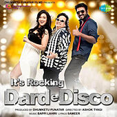 It's Rocking Dard-e-Disco (Original Motion Picture Soundtrack) by Various Artists
