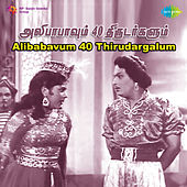 Alibabavum 40 Thirudargalum (Original Motion Picture Soundtrack) de Various Artists