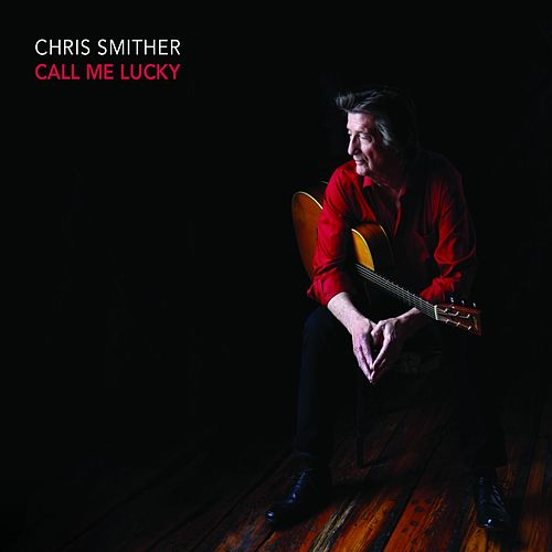 Call Me Lucky by Chris Smither