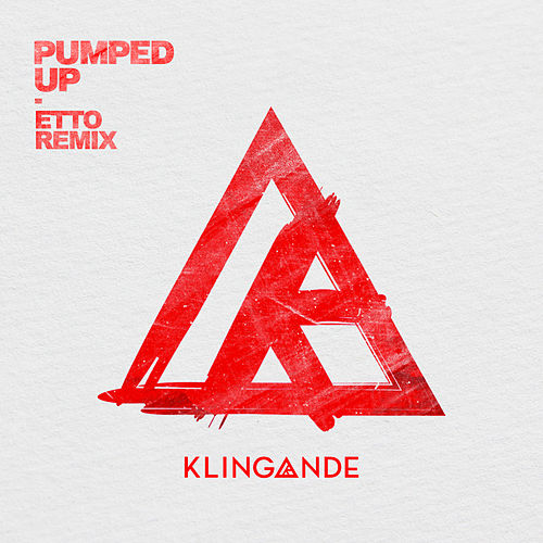 Pumped up (Etto Remix) di Klingande