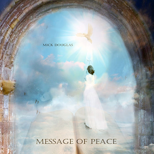 Message of Peace by Mick Douglas