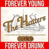 Forever Young Forever Drunk von The Hatters