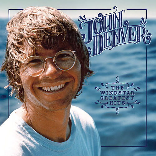 The Windstar Greatest Hits by John Denver