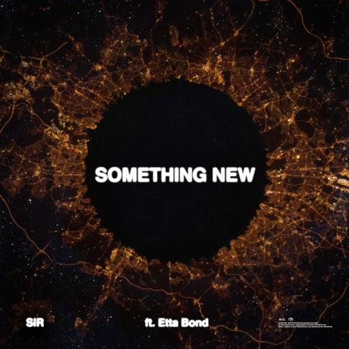 Something New (feat. Etta Bond) by SiR
