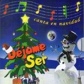 Canta en Navidad by Dejame Ser