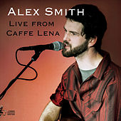 Live from Caffe Lena by Alex Smith