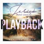 Jericó Vai Cair (Playback) by Adriana Aguiar