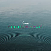 Some Chillout Music fra Various Artists