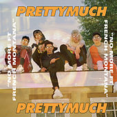 No More by PrettyMuch