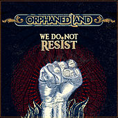 We Do Not Resist by Orphaned Land