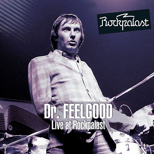 Live at Rockpalast by Dr. Feelgood